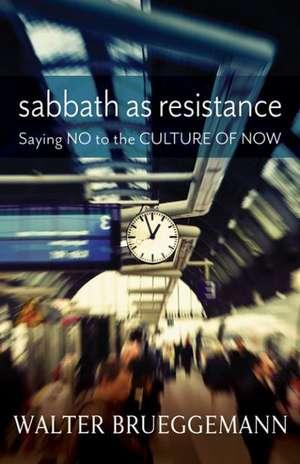 Sabbath as Resistance de Walter Brueggemann