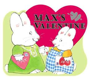 Max's Valentine de Rosemary Wells