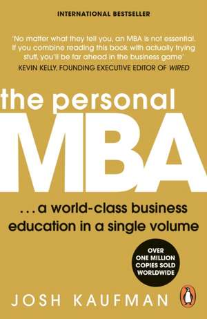 The Personal MBA: A World-Class Business Education in a Single Volume de Josh Kaufman