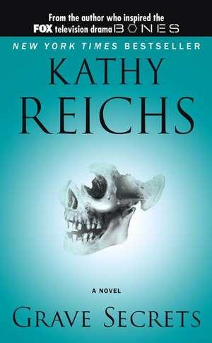 Grave Secrets de Kathy Reichs
