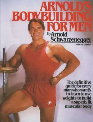 Arnold's Bodybuilding for Men de Arnold Schwarzenegger