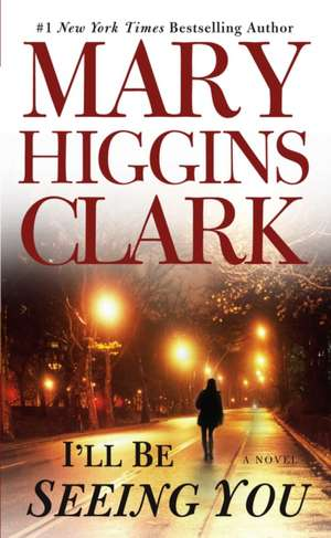 I'll Be Seeing You de Mary Higgins Clark