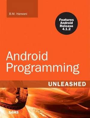 Android Programming Unleashed de B. M. Harwani