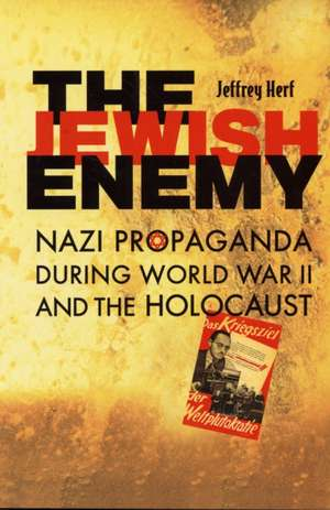 The Jewish Enemy – Nazi Propaganda During World War II and the Holocaust
