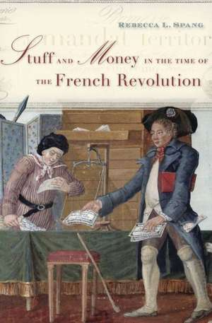 Stuff And Money In The Time Of The French Revoluti