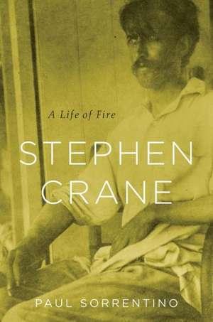 Stephen Crane – A Life of Fire imagine
