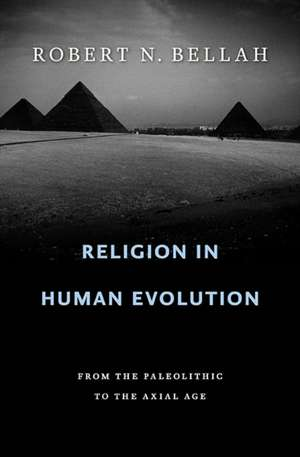 Religion in Human Evolution – From the Paleolithic to the Axial Age