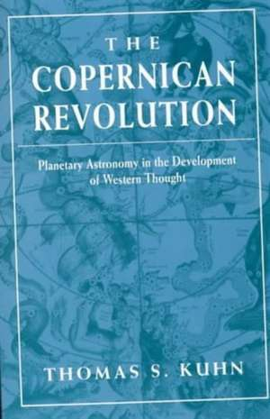 The Copernican Revolution – Planetary Astronomy in Develop of Western Thought