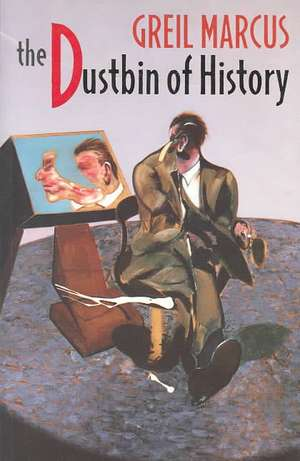 The Dustbin of History (Paper) (COBE) de Greil Marcus