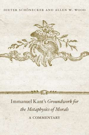 Immanuel Kant`s Groundwork for the Metaphysics of Morals – a Commentary de Dieter Schönecker