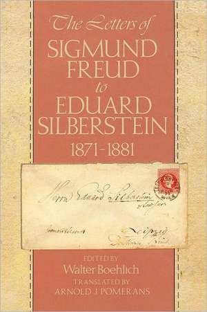 The Letters of Sigmund Freud to Eduard Silberstein 1871–1881
