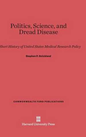Politics, Science, and Dread Disease