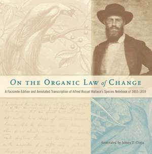 On the Organic Law of Change – A Facsimile Edition and Annotated Transcription of Alfred Russel Wallace`s Species Notebook of 1855–1859