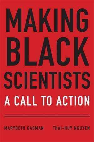 Making Black Scientists – A Call to Action de Marybeth Gasman