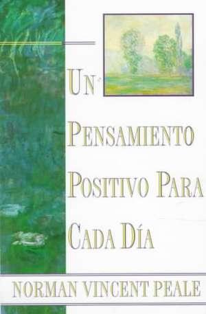 Un Pensamiento Positiva Para Cada Dia (Positive Thinking Every Day): (Positive Thinking Every Day) de Dr. Norman Vincent Peale