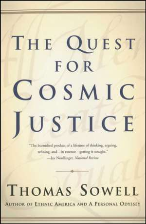 The Quest for Cosmic Justice de Thomas Sowell