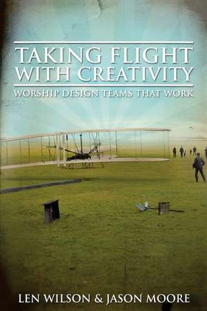 Taking Flight with Creativity de Len Wilson