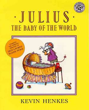 Julius, the Baby of the World de Kevin Henkes