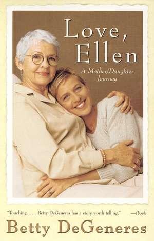 Love, Ellen: A Mother/Daughter Journey de Betty DeGeneres