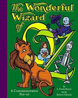 The Wonderful Wizard Of Oz: Pop-Up Book de Robert Sabuda