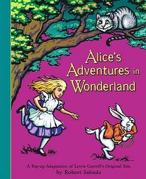 Alice's Adventures in Wonderland de Robert Sabuda