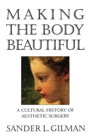 Making The Body Beautiful – A Cultural History O