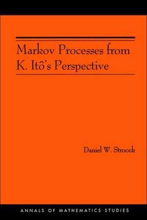 Markov Processes from K. Itô`s Perspective (AM–155) de Daniel W. Stroock