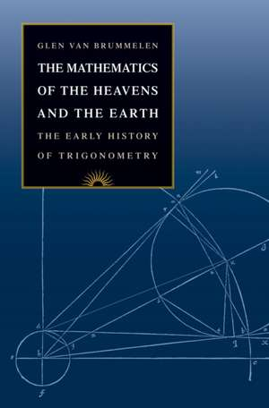 The Mathematics of the Heavens and the Earth – The Early History of Trigonometry