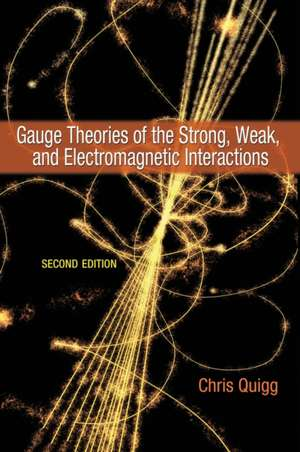 Gauge Theories of the Strong, Weak, and Electromagnetic Interactions – Second Edition