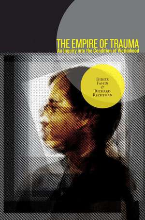 The Empire of Trauma – An Inquiry into the Condition of Victimhood