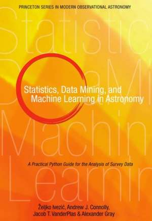 Statistics, Data Mining, and Machine Learning in Astronomy – A Practical Python Guide for the Analysis of Survey Data imagine