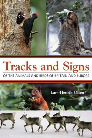 Tracks and Signs of the Animals and Birds of Britain and Europe imagine