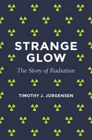 Strange Glow – The Story Of Radiation