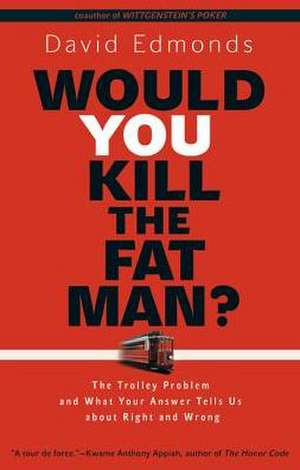 Would You Kill The Fat Man? – The trolley Problem and What Your Answer Tells Us About Right and Wrong