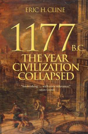1177 B.C. – The Year Civilization Collapsed de Eric H. Cline
