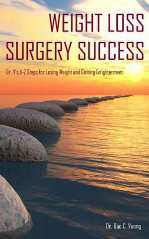 Weight Loss Surgery Success de Dr Duc C. Vuong
