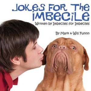 Jokes for the Imbecile