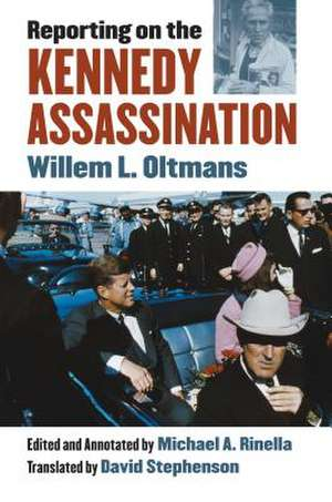 Reporting on the Kennedy Assassination de Willem L. Oltmans