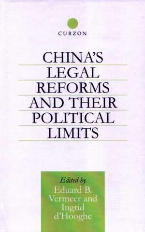 China's Legal Reforms and Their Political Limits de Eduard Vermeer