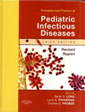 Principles and Practice of Pediatric Infectious Disease Revised Reprint