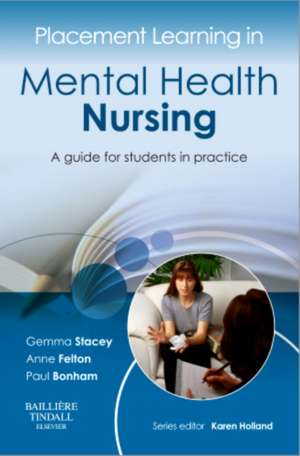 Placement Learning in Mental Health Nursing: A guide for students in practice de Gemma Stacey