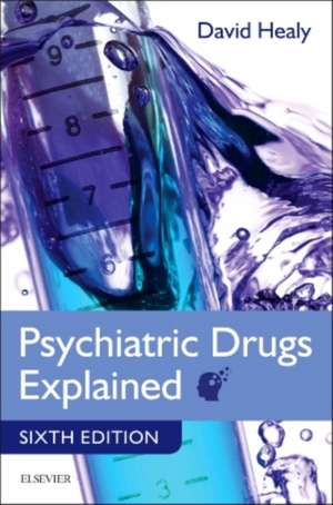 Psychiatric Drugs Explained de David Healy