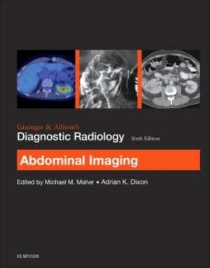 Grainger & Allison's Diagnostic Radiology: Abdominal Imaging