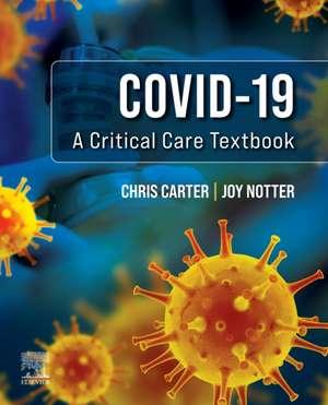 Covid-19: A Critical Care Textbook de Chris Carter
