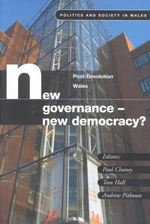 New Governance, New Democracy?: Post Devolution in Wales de Paul Chaney