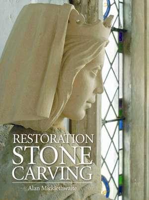 Restoration Stone Carving de Alan Micklethwaite