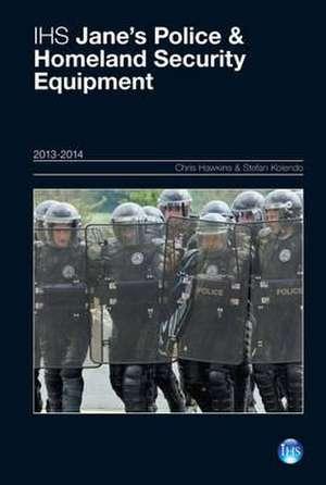 Ihs Jane's Police & Homeland Security Equipment 2013/2014 de Mike McBride