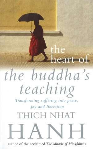 The Heart Of Buddha's Teaching de Thich Nhat Hanh