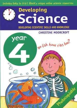 Moorcroft, C: Developing Science: Year 4 de Christine Moorcroft