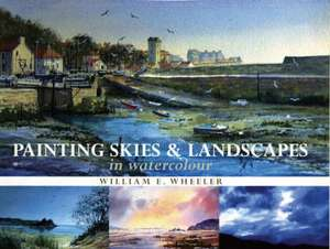 Painting Skies and Landscapes de William E. Wheeler